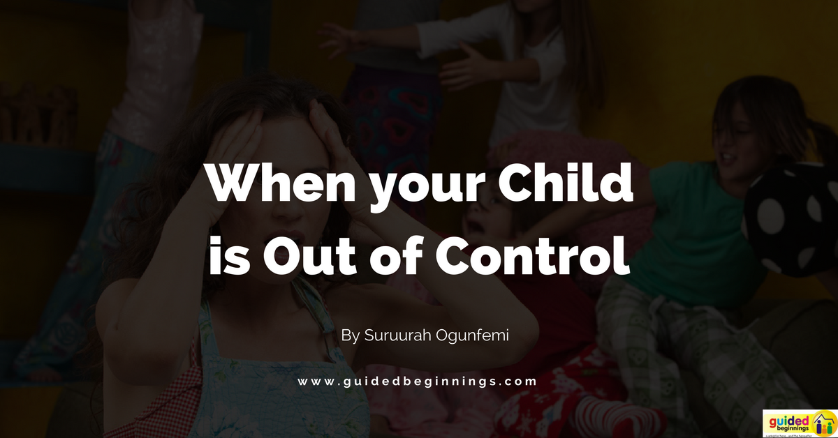 When your child is out of control (1)