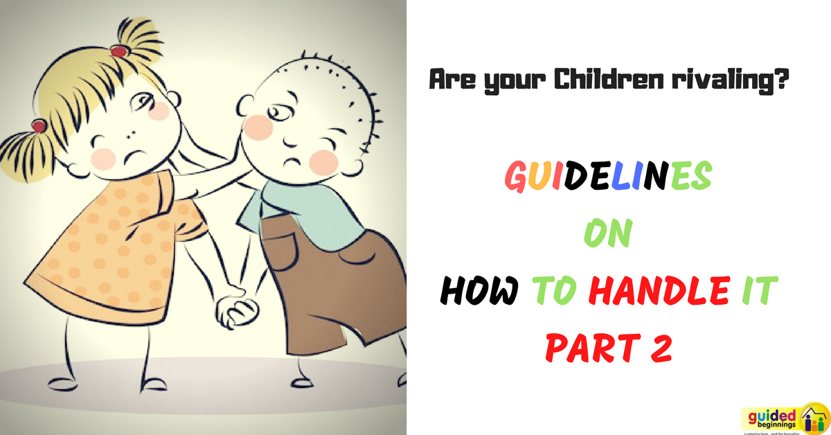 Guidenlines on how to handle your children when they are rivaling