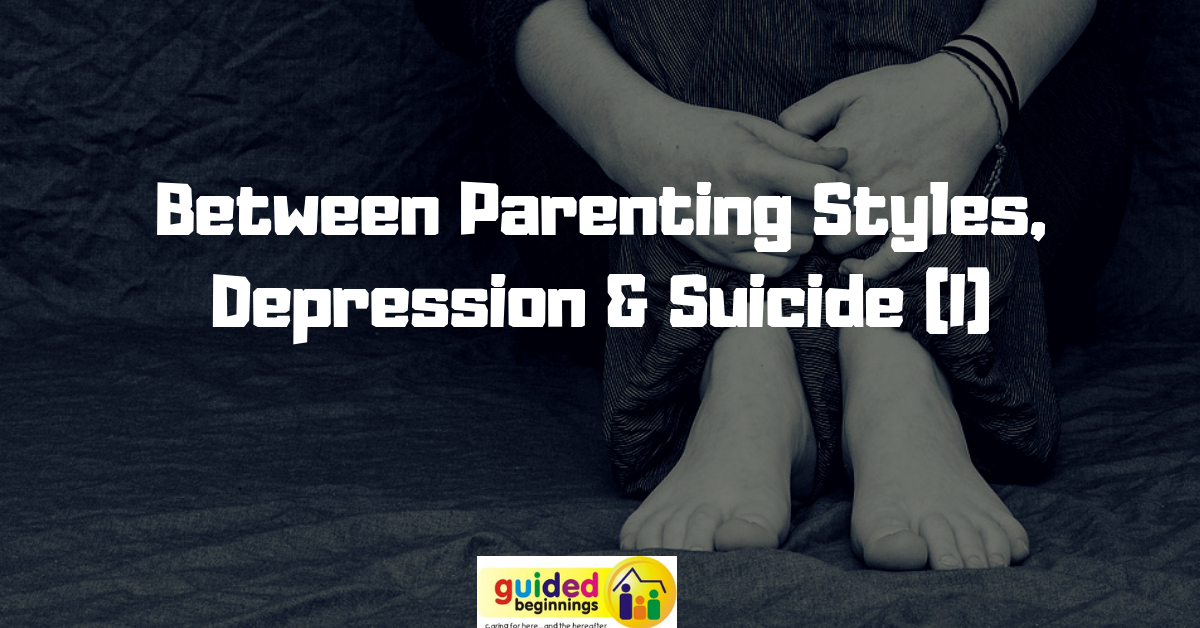 Between Parenting Styles, Depression & Suicide (I)